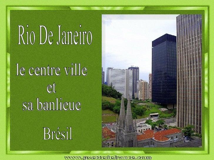 Rio De Janeiro Brésil le centre ville  et sa banlieue