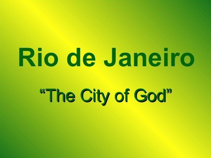 """Rio de Janeiro """" The City of God"""""""