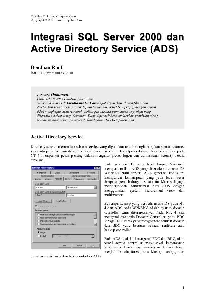 Tips dan Trik IlmuKomputer.ComCopyright © 2003 IlmuKomputer.ComIntegrasi SQL Server 2000 danActive Directory Service (ADS)...