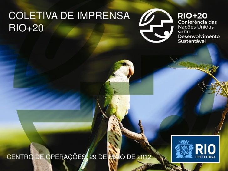 COLETIVA DE IMPRENSARIO+20CENTRO DE OPERAÇÕES, 29 DE MAIO DE 2012
