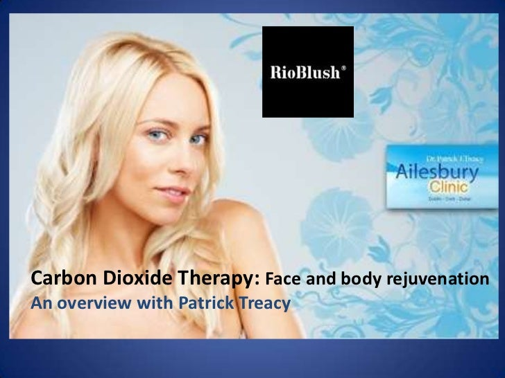 Carbon Dioxide Therapy: Face and body rejuvenation<br />An overview with Patrick Treacy<br />