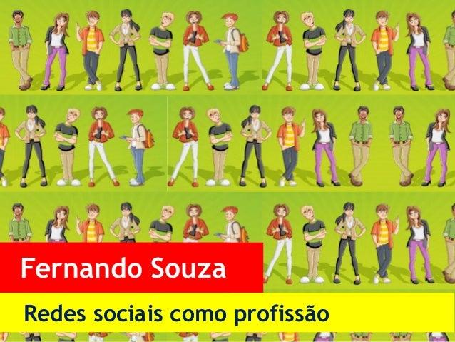 Redes sociais como profissão Fernando Souza