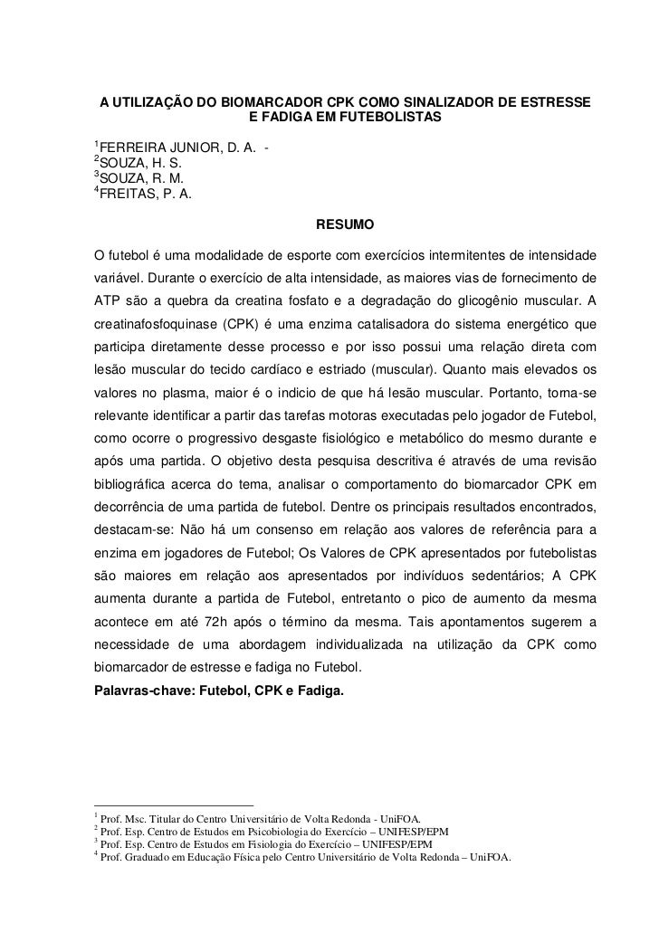 A UTILIZAÇÃO DO BIOMARCADOR CPK COMO SINALIZADOR DE ESTRESSE                       E FADIGA EM FUTEBOLISTAS1 FERREIRA JUNI...