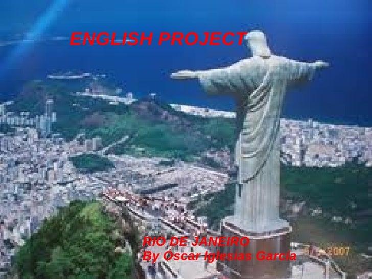 ENGLISH PROJECT      RIO DE JANEIRO      By Óscar Iglesias García