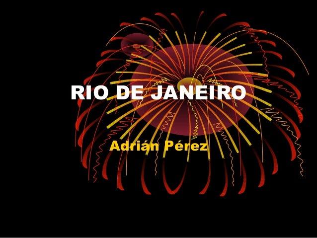 RIO DE JANEIRO Adrián Pérez