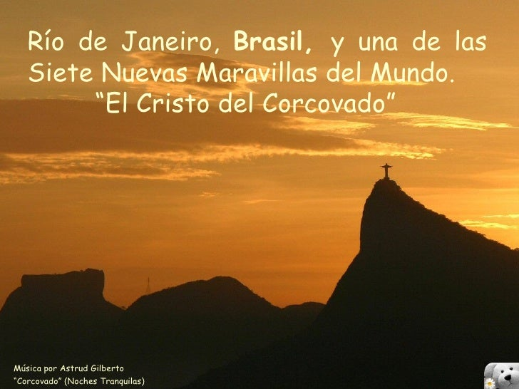 """Río de Janeiro, Brasil, y una de las   Siete Nuevas Maravillas del Mundo.        """"El Cristo del Corcovado""""Música por Astru..."""