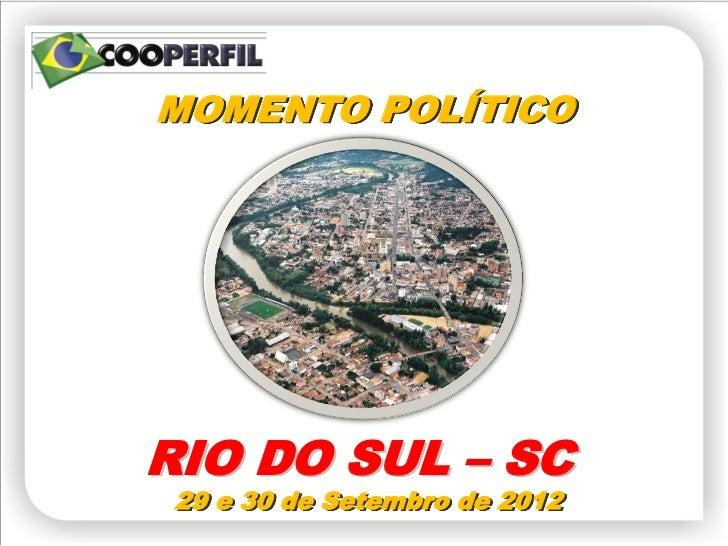 MOMENTO POLÍTICORIO DO SUL – SC 29 e 30 de Setembro de 2012