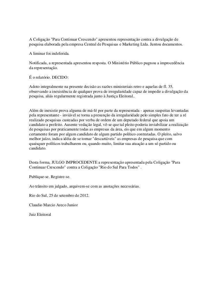 """A Coligação Para Continuar Crescendo"""" apresentou representação contra a divulgação depesquisa elaborada pela empresa Centr..."""