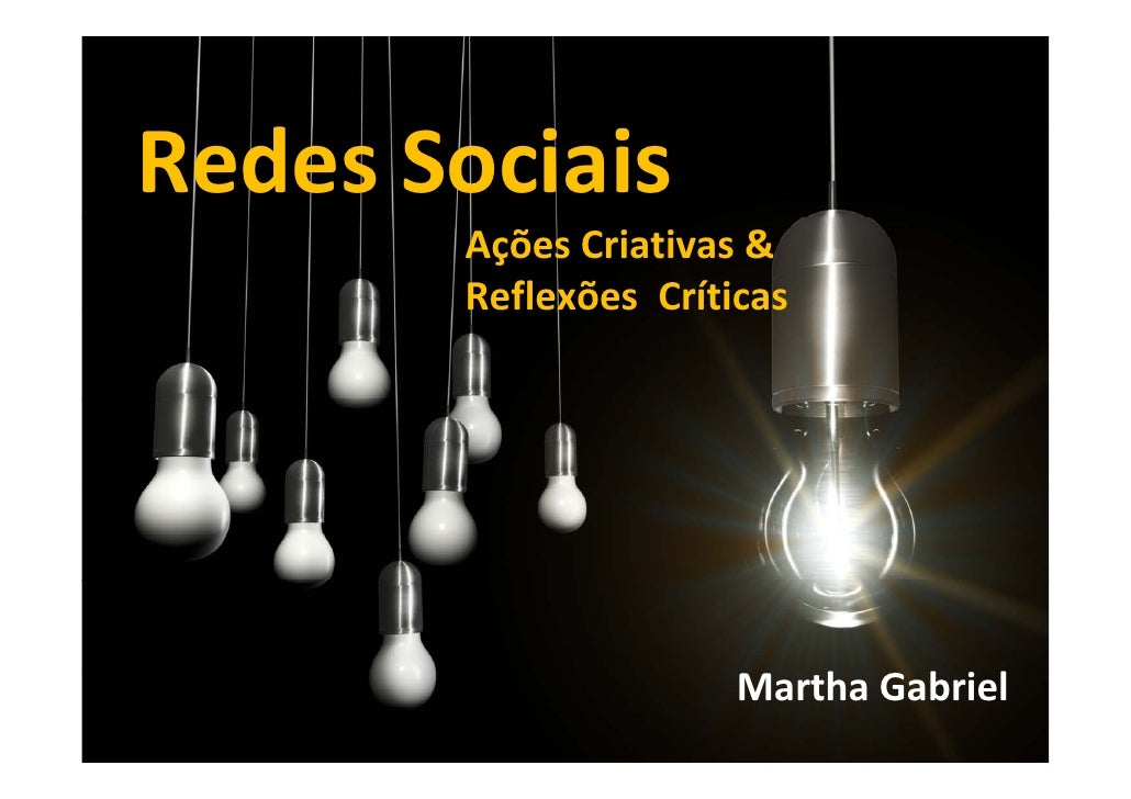Redes Sociais   d        Ações Criativas &        Reflexões Críticas                           MarthaGabriel