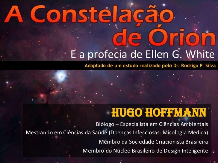 E a profecia de Ellen G. White <br />Adaptado de um estudo realizado pelo Dr. Rodrigo P. Silva<br />Hugo Hoffmann<br />Bió...