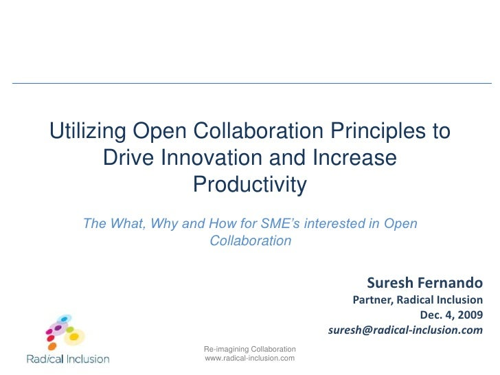 Utilizing Open Collaboration Principles to Drive Innovation and Increase Productivity<br />The What, Why and How for SME's...