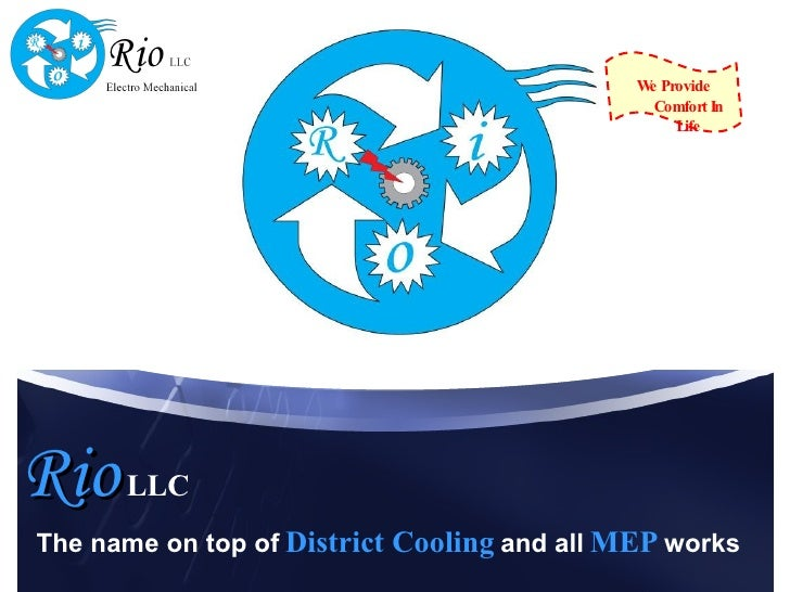 Rio   LLC The name on top of   District Cooling   and all   MEP   works We Provide Comfort In Life
