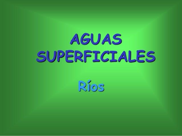 AGUAS SUPERFICIALES Ríos