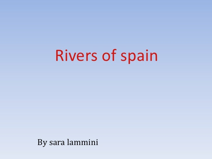 Rivers of spain<br />Bysaralammini<br />