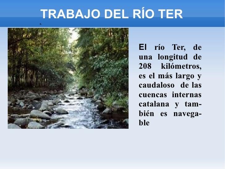 TRABAJO DEL RÍO TERs.         .             El río Ter, de             una longitud de             208 kilómetros,        ...
