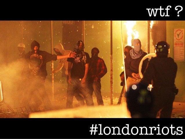wtf ?#londonriots