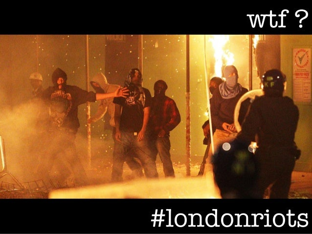 (Graham Brown mobileYouth) The London Riots - wtf?