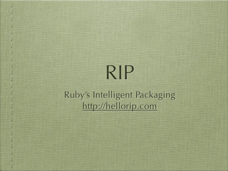 RIP Ruby's Intelligent Packaging    http://hellorip.com