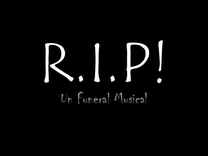 R.I.P!<br />Un Funeral Musical<br />
