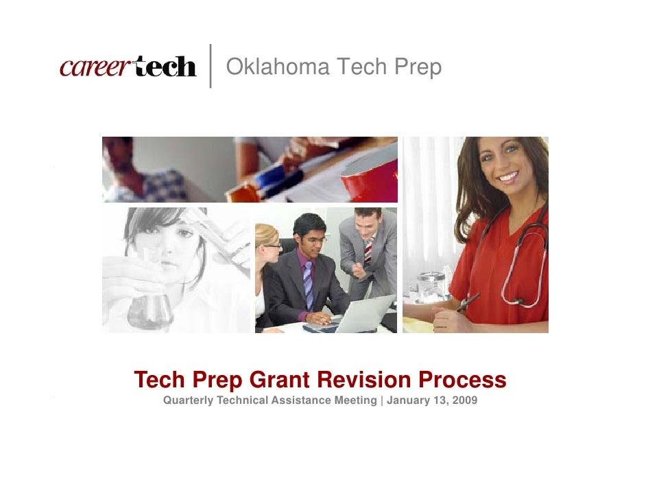 Oklahoma Tech Prep     Tech Prep Grant Revision Process   Quarterly Technical Assistance Meeting | January 13, 2009