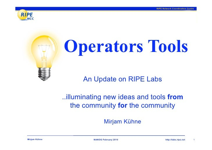 RIPE Network Coordination Centre                    Operators Tools                      An Update on RIPE Labs           ...