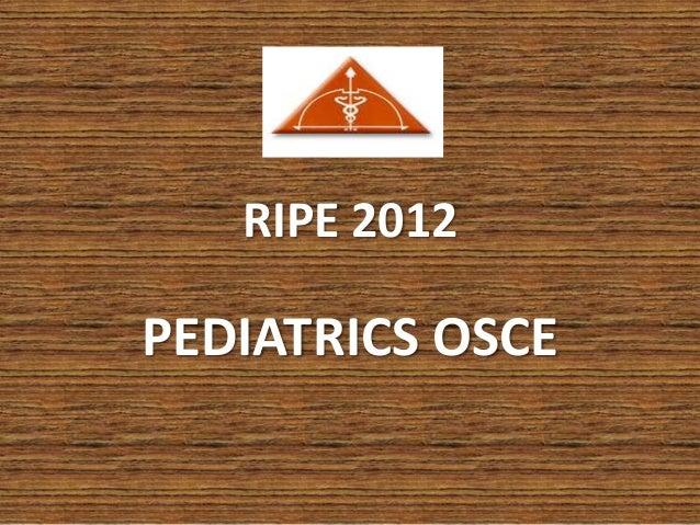 RIPE 2012 PEDIATRICS OSCE
