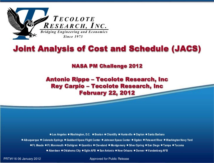 Joint Analysis of Cost and Schedule (JACS)                                                 NASA PM Challenge 2012         ...