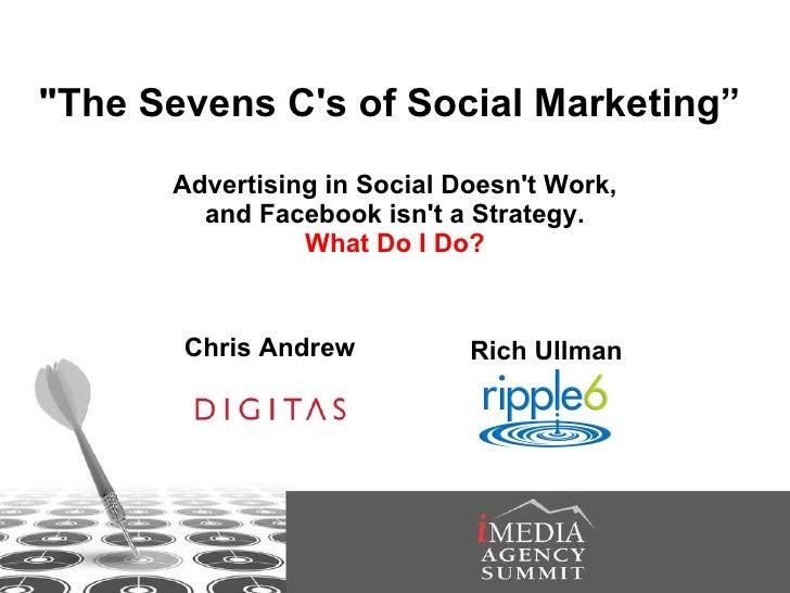 7 C's of Social Marketing - iMedia Agency Summit Dec '09