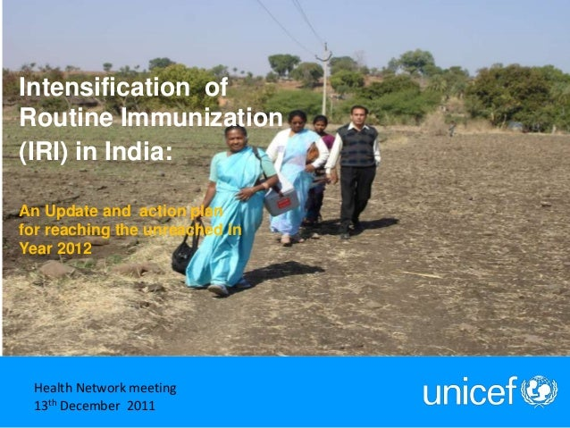 1 June 2011 Health Network meeting 13th December 2011 Intensification of Routine Immunization (IRI) in India: An Update an...