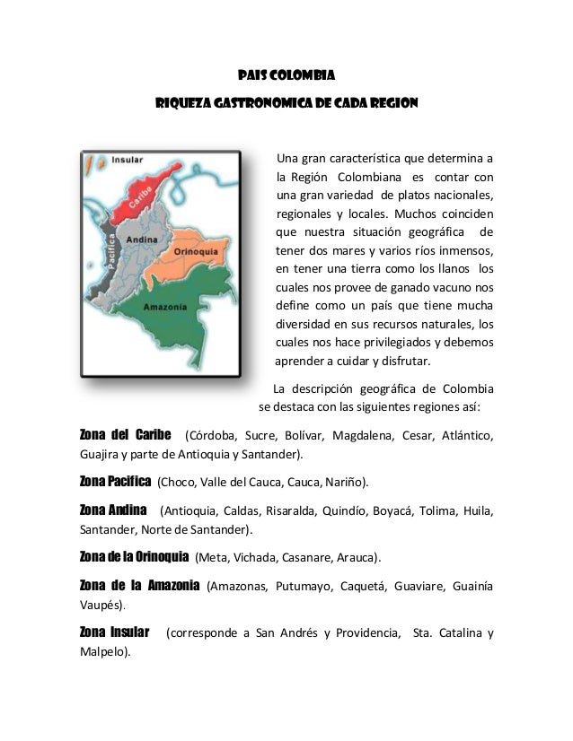 PAIS COLOMBIA RIQUEZA GASTRONOMICA DE CADA REGION  Una gran característica que determina a la Región Colombiana es contar ...