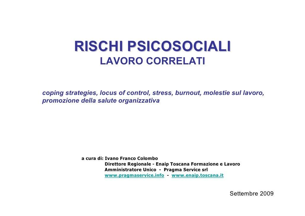 RISCHI PSICOSOCIALI                     LAVORO CORRELATI   coping strategies, locus of control, stress, burnout, molestie ...