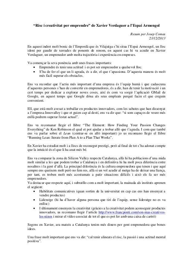"""""""Risc i creativitat per emprendre"""" de Xavier Verdaguer a l'Espai Armengol Resum per Josep Comas 23/12/2013 En aquest indre..."""