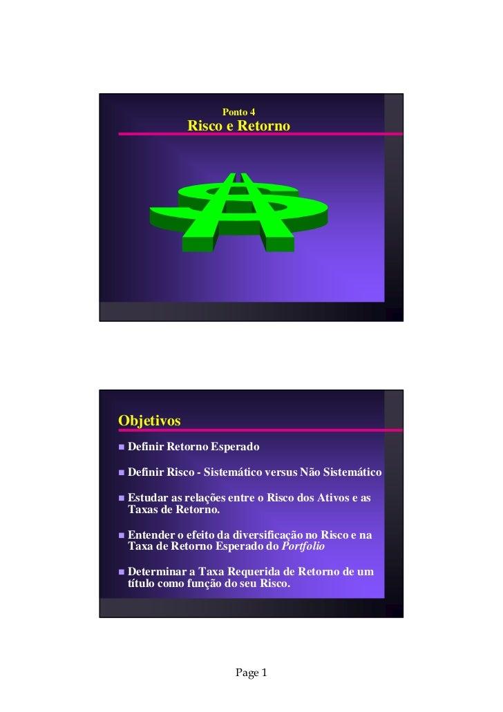 Ponto 4             Risco e RetornoObjetivos Definir Retorno Esperado Definir Risco - Sistemático versus Não Sistemático E...