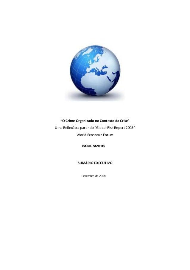 """""""O Crime Organizado no Contexto da Crise"""" Uma Reflexão a partir do """"Global Risk Report 2008"""" World Economic Forum SUMÁRIO ..."""