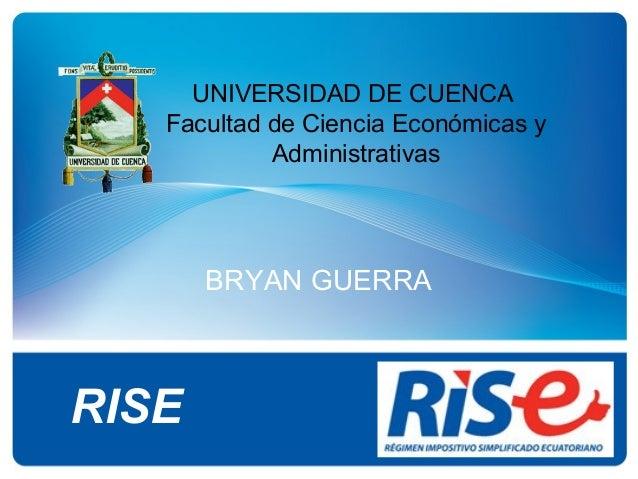BRYAN GUERRARISEUNIVERSIDAD DE CUENCAFacultad de Ciencia Económicas yAdministrativas
