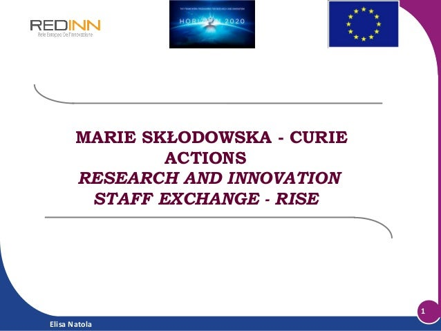 MARIE SKŁODOWSKA - CURIE ACTIONS RESEARCH AND INNOVATION STAFF EXCHANGE - RISE  1 Elisa Natola
