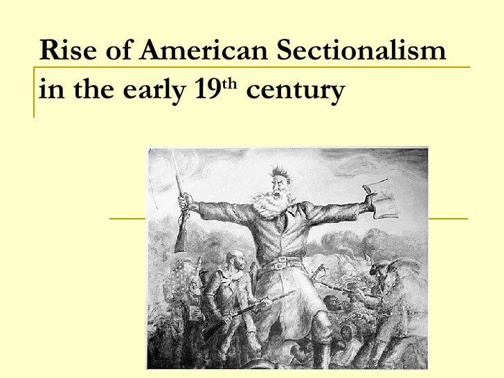 Rise of American Sectionalism