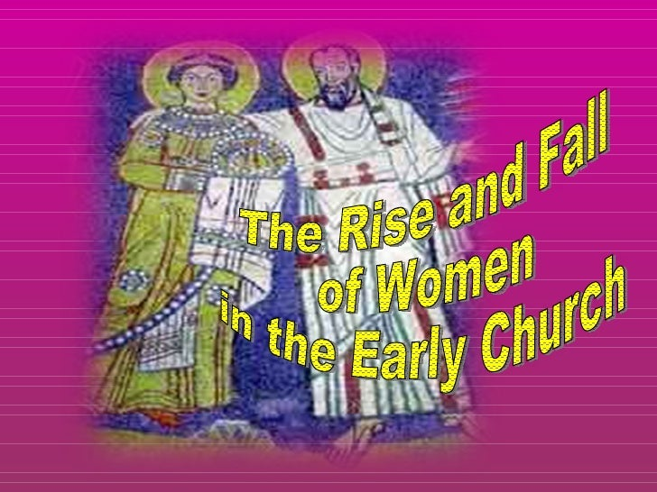 The Role of Women in  Early Christianity