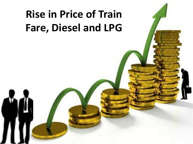Rise in Price of TrainFare, Diesel and LPG
