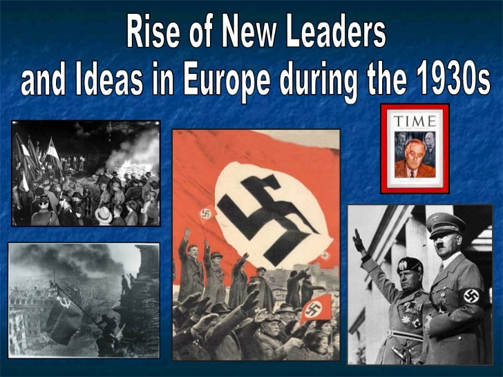Rise New Leaders & Ideas - Europe 1930s