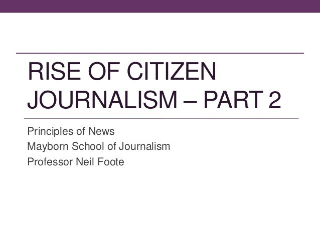 Rise ofcitizenjournalism part 2(3)