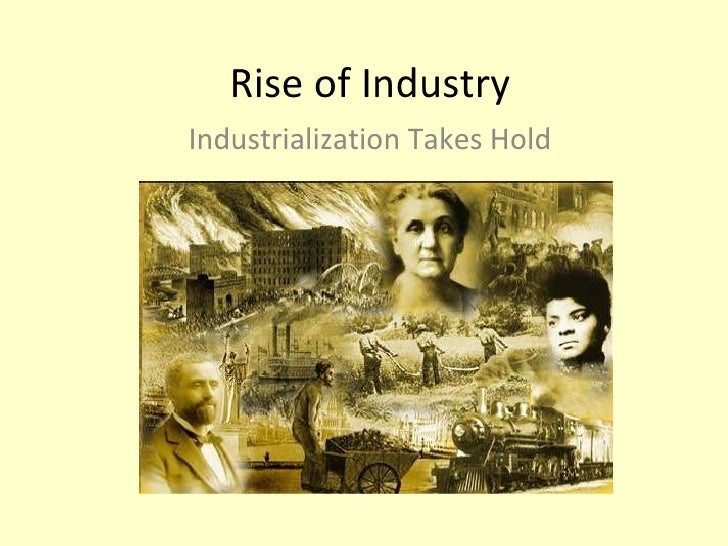 Rise of Industry Industrialization Takes Hold