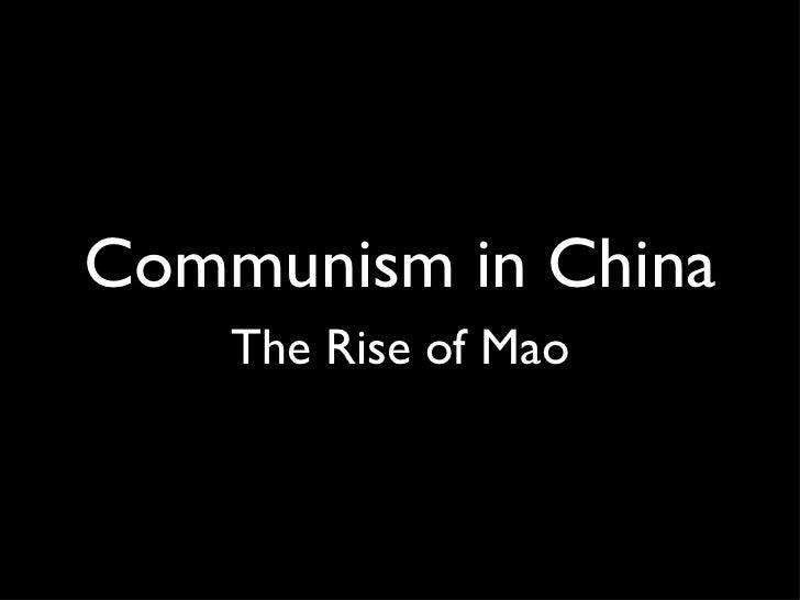 Communism in China <ul><li>The Rise of Mao </li></ul>