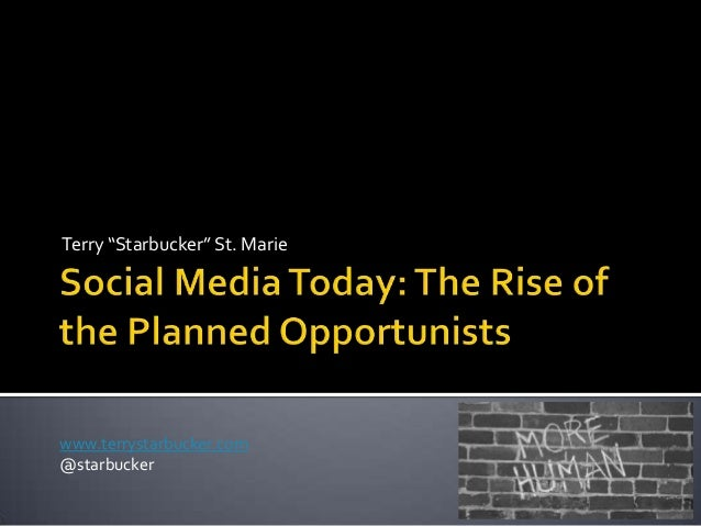 Social Media Today: The Rise of the Planned Opportunists