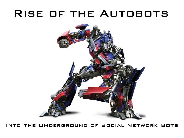Rise of the Autobots     Into the Underground of Social Network Bots