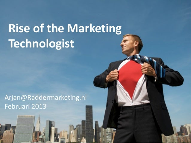 Rise of the Marketing Technologist and Future Trends - Rotterdam Business School 2013