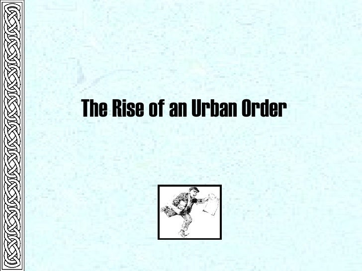 The Rise of an Urban Order