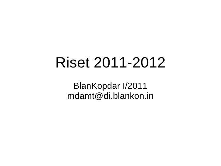 Riset 2011-2012 BlanKopdar I/2011 [email_address]