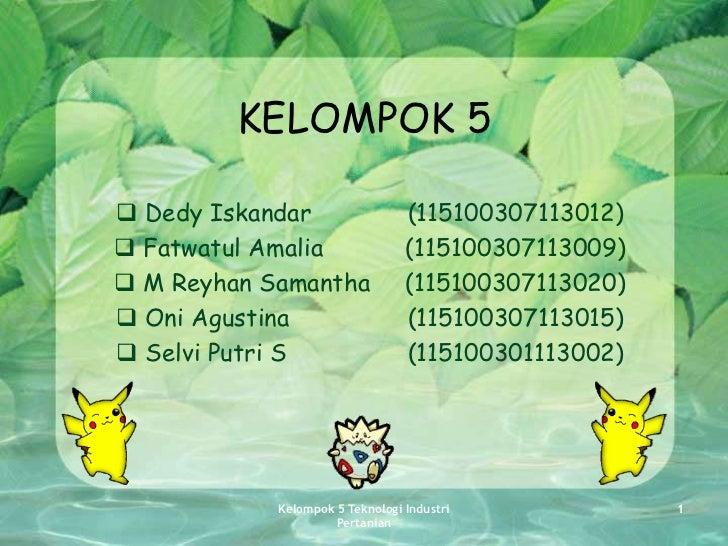 KELOMPOK 5 Dedy Iskandar                  (115100307113012) Fatwatul Amalia                (115100307113009) M Reyhan S...