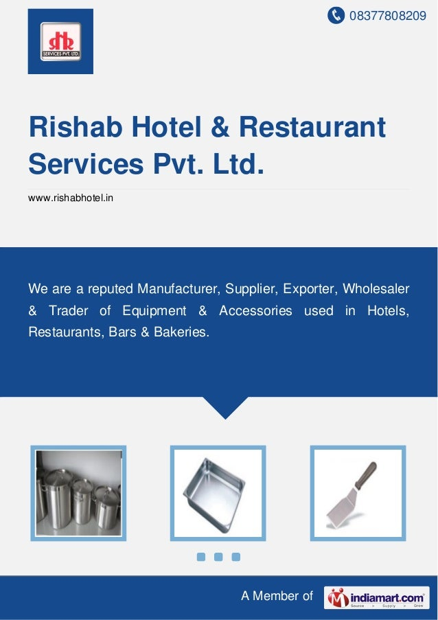 08377808209 A Member of Rishab Hotel & Restaurant Services Pvt. Ltd. www.rishabhotel.in We are a reputed Manufacturer, Sup...